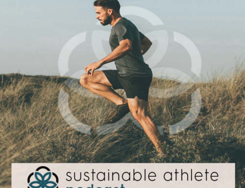 Sustainable Athlete Podcast – #8 WE'RE BACK!